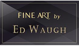 Fine Art by Ed Waugh
